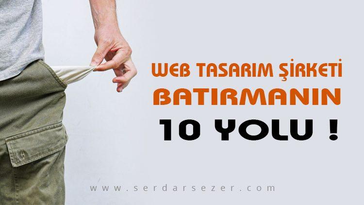WEB TASARIM ŞİRKETİ BATIRMANIN 10 YOLU