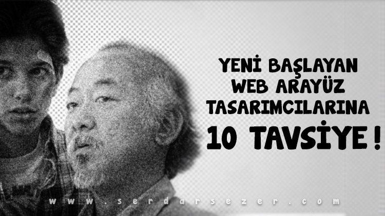 YENİ BAŞLAYAN WEB ARAYÜZ TASARIMCILARINA 10 TAVSİYE