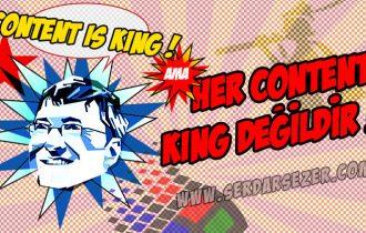 HER CONTENT KING DEĞİLDİR!
