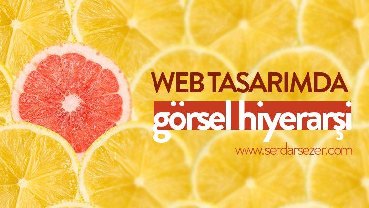WEB TASARIMDA GÖRSEL HİYERARŞİ