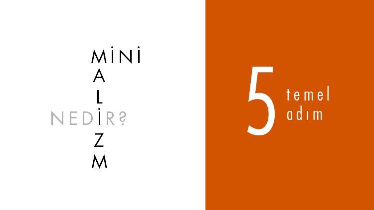 Minimalizm Nedir?  5 Temel Adım!