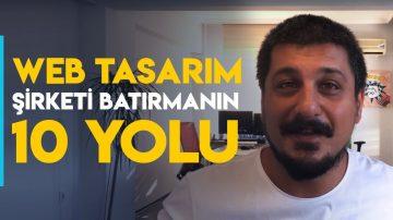 WEB TASARIM ŞİRKETİ BATIRMANIN 10 YOLU!